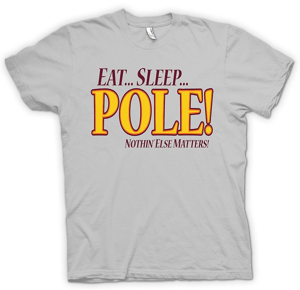 Mens T-shirt - Eat Sleep Pole - Nothin Else Matters - Pole Dancing