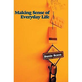 Making Sense of Everyday Life by Scott & Susie