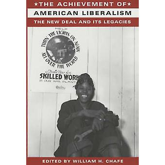 The Achievement of American Liberalism - The New Deal and Its Legacies