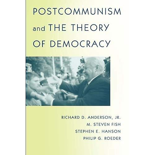 Postcommunism and the Theory of Democracy