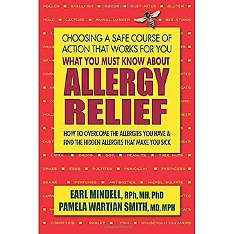 What You Must Know about Allergy Relief: How to Overcome the Allergies You Have & Find the Hidden Allergies That...