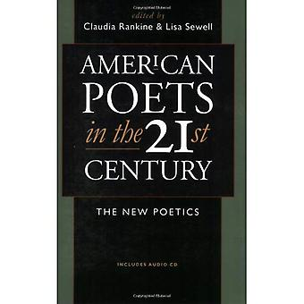American Poets in the 21st Century: The New Poetics (Wesleyan Poetry): The New Poetics (Wesleyan Poetry)