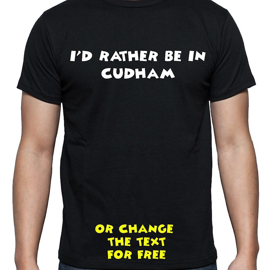 I'd Rather Be In Cudham Black Hand Printed T shirt