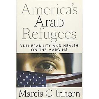 Amerikas arabische Flüchtlinge: Verwundbarkeit und Gesundheit am Rande