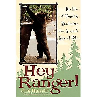 Hey Ranger!: True Tales of Humor and Misadventure from Americas National Parks