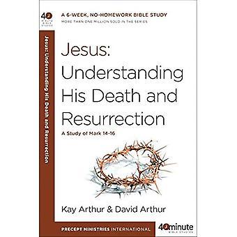 Jesus - Understanding His Death and Resurrection (40 Minute Bible Study)