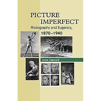 Bild unvollkommen: Fotografie & Eugenik, 1870-1940