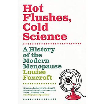 Hot Flushes Cold Science: A History of the Modern Menopause