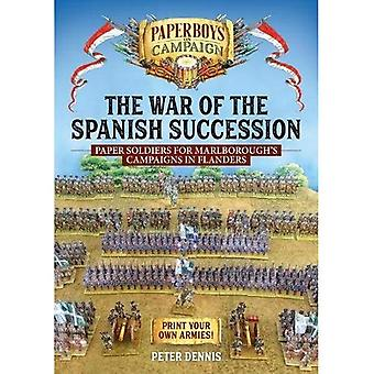 The War of the Spanish Succession: Paper Soldiers for Marlborough's Campaigns in Flanders (Paperboys on Campaign)