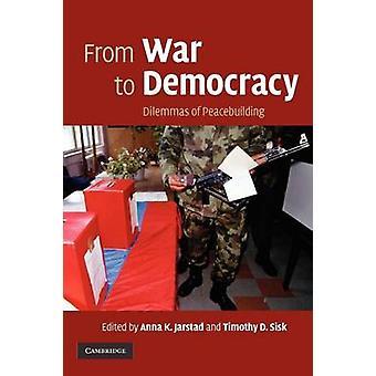 From War to Democracy by Anna K Jarstad