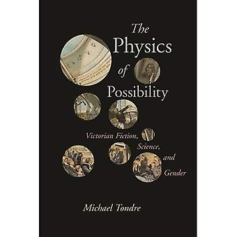 The Physics of Possibility:� Victorian Fiction, Science,� and Gender (Victorian Literature and Culture Series)