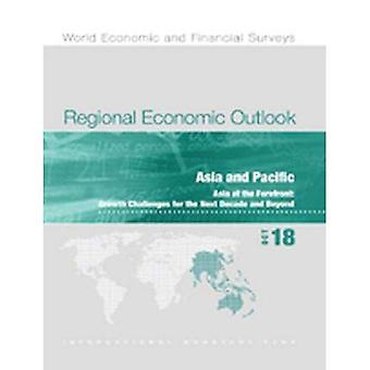 Regional Economic Outlook, October 2018, Asia Pacific:� Asia at the Forefront: Growth Challenges for the Next Decade and Beyond