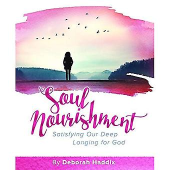 Soul Nourishment: Satisfying� Our Deep Longing for God (Revitalize the Soul)
