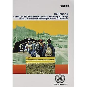 Handboek over het gebruik van administratieve bronnen en steekproefenquêtes maatregel internationale migratie in de GOS-landen