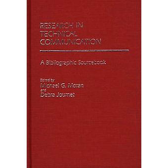 Forschung in der technischen Kommunikation A bibliographische Sourcebook von Moran & Michael G.