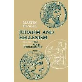 Judaism and Hellenism by Hengel & Martin