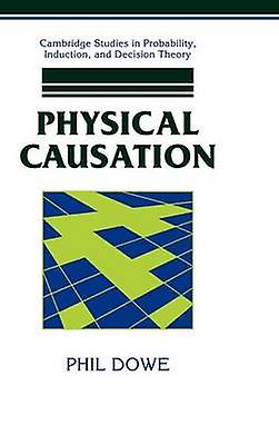 Physical Causation by Dowe & Phil