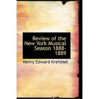 Review of the New York Musical Season 18881889 by Krehbiel & Henry Edward