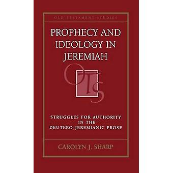 Prophecy and Ideology in Jeremiah by Sharp & Carolyn J.