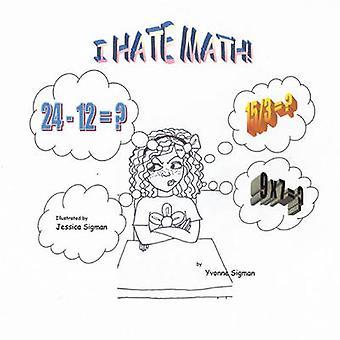 I Hate Math by Sigman & Yvonne