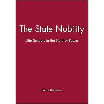 The State Nobility Elite Schools in the Field of Power by Bourdieu & Pierre