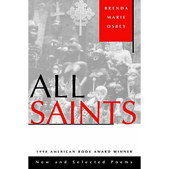 All Saints New and Selected Poems by Osbey & Brenda Marie