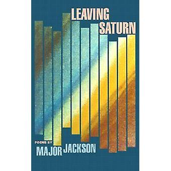 Leaving Saturn Poems by Jackson & Major