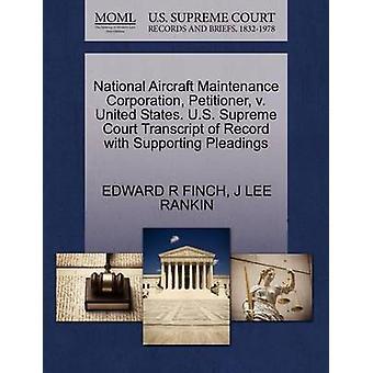 Petent National Aircraft Maintenance Corporation v. Vereinigte Staaten. US Supreme Court Abschrift des Datensatzes mit Unterstützung von Schriftsätzen von FINCH & EDWARD R