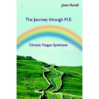The Journey Through M.E.Chronic Fatigue Syndrome by Hurrell & Janet