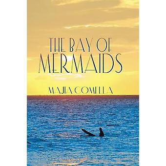 The Bay of Mermaids by Comella & Majia