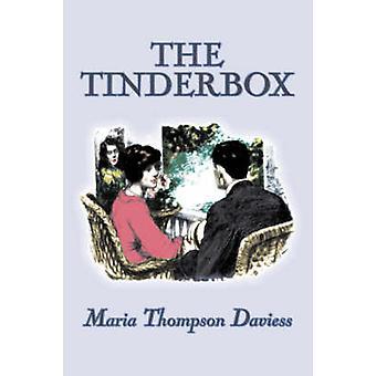 The Tinderbox by Maria Thompson Daviess Fiction Classics Literary by Daviess & Maria Thompson