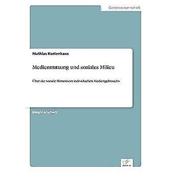 Mediennutzung und soziales Milieu par Kortenhaus & Mathias