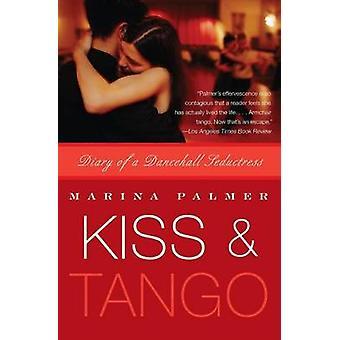 Kiss & Tango by Marina 5almer - 9780060742973 Book