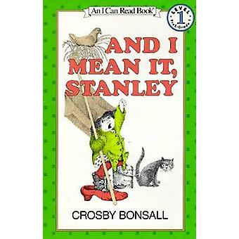 And I Mean it - Stanley by Crosby Newell Bonsall - 9780064440462 Book