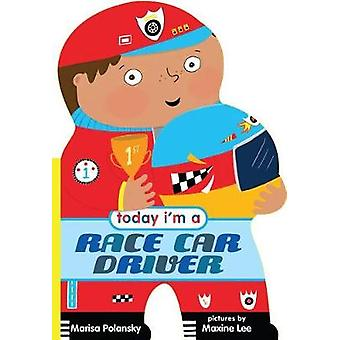 Today I'm a Race Car Driver by Marisa Polansky - 9780374304393 Book