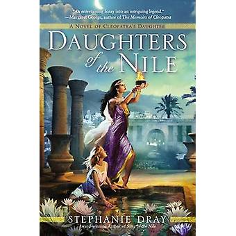Daughters of the Nile by Stephanie Dray - 9780425258361 Book