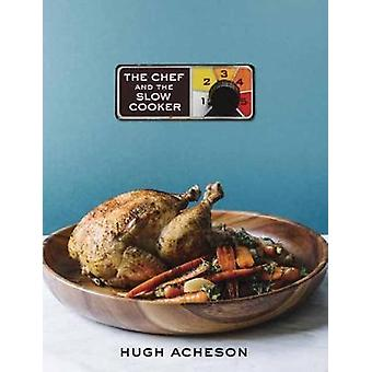 The Chef And The Slow Cooker by Hugh Acheson - 9780451498540 Book