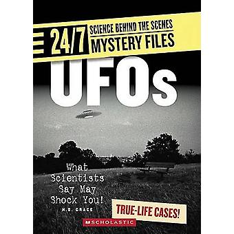 UFOs - What Scientists Say May Shock You! by N B Grace - 9780531187418