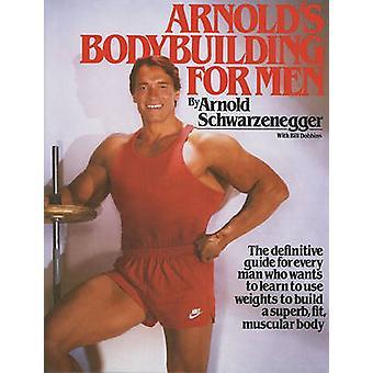Arnold's Bodybuilding for Men (Reprinted edition) by Arnold Schwarzen