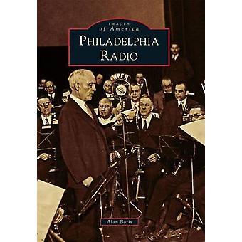 Philadelphia Radio by Alan Boris - 9780738575087 Book