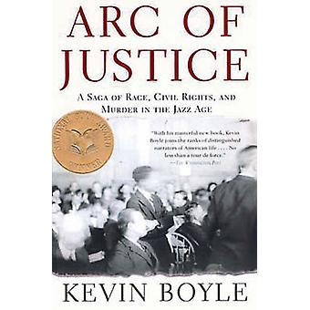 Arc of Justice - A Saga of Race - Civil Rights - and Murder in the Jaz