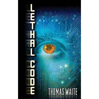 Lethal Code - A Lana Elkins Thriller by Thomas Waite - 9781477825051 B