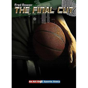 The Final Cut by Fred Bowen - 9781561455102 Book