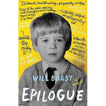 Epilogue - A Memoir by Will Boast - 9781847088215 Book