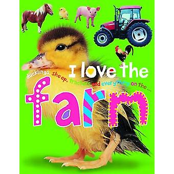 I Love the Farm by Roger Priddy - 9781849156110 Book