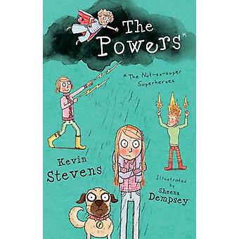 The Powers - The Not-So-Super Superheroes by Kevin Stevens - Sheena De