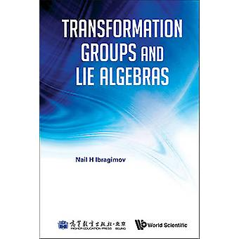 Transformation Groups And Lie Algebras by Nail H. Ibragimov - 9789814