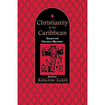 Christianity in the Caribbean - Essays on Church History - Essays on Ch