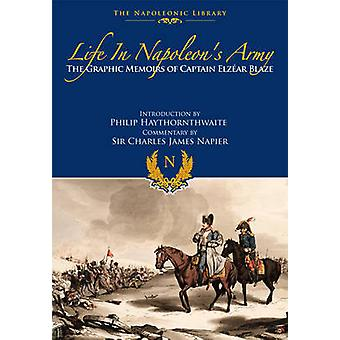 Life in Napoleons Army by Elzear Blaze