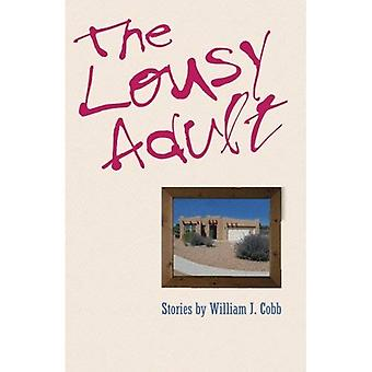 The Lousy Adult (Johns Hopkins: Poetry and Fiction)